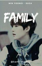 Family (Min Yoongi )  by Kami-Malfoy