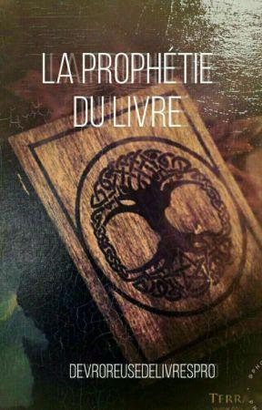 La Prophétie du livre by Devoreusedelivrespro
