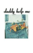 daddy help me |jjk&pjm| by yasmiden