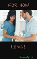 For How Long? by ansky555