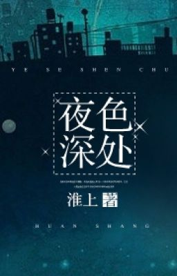 Dạ Sắc Thâm Xử (夜色深处 - Sâu thẳm trong đêm)