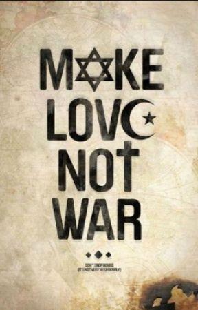 Make love , Not war by Aminah_barik1999
