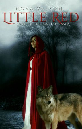 Little Red | Book I of the Dusk Falls Saga by NovaVaugen