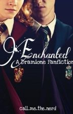 Enchanted [A Dramione Fan Fiction] by Call_Me_The_Nerd