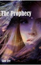 The Prophecy- Book 1 by SamLee1988