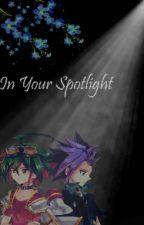 In Your Spotlight (Yu-Gi-Oh Fan Fic) by KuribohKlub