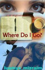 Where Do I Go? - One Shot by luamys_mizraim