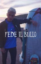 Fede il bullo//Federico rossi// by fedelamiadroga