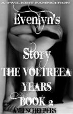 Evenlyn's Story: The Volterra Years (Book Two) by amiescheepers