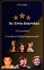As Três Estrelas - Os Guardiões by Nadyelleml