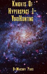 Knights of Hyperspace 1- Voidhunting by Mercury_Pluto
