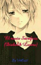 El novio sacrificio (Diabolik Lovers) by VeroEve21
