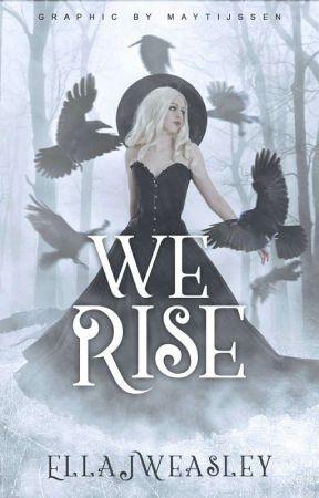 We Rise || # Wattys2017 by Ellajweasley23
