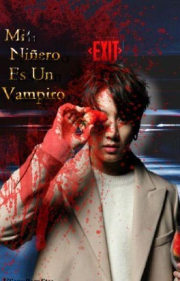 Mi niñero es un vampiro ➵J.JK [En Edición]