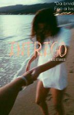 Intrigo (#Wattys2017) by felpato002