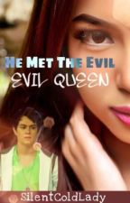 He Met The Evil Queen (JulQuen) by SilentColdLady