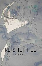 RE・SHUF・FLE by shuu_sei229