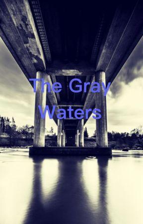The Gray Waters  by catsydiamonds