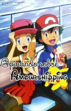 Opinando Sobre Amourshipping by _-YandereTeam-_