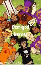 Demigod Heroes : Book 1 : Heroes of School by WiseGirl3Fid