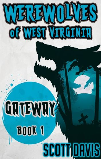WEREWOLVES OF WEST VIRGINIA - Book One: Gateway (WOWV1G)