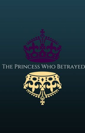 The Princess Who Betrayed by WhiteSilverFox