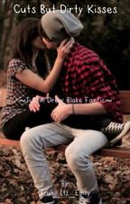 Cuts but dirty kisses ~Justin Drew Blake Fanfic~ by Bruh_Itz_Emily