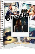 Breathe by AmberWords