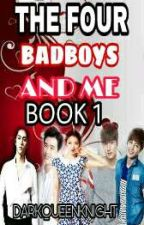 The Four Bad Boys And Me by followyouredreams43