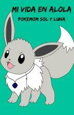 Mi vida en Alola Pokemon sol y luna Ash y tu by AnyStar2017