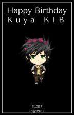 Happy Birthday Kuya KIB by KnightNiKIB