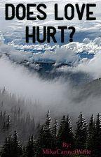 Does Love Hurt? by KitsuneAyakashi