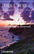 Dès l'aube by Louanne_BAKER