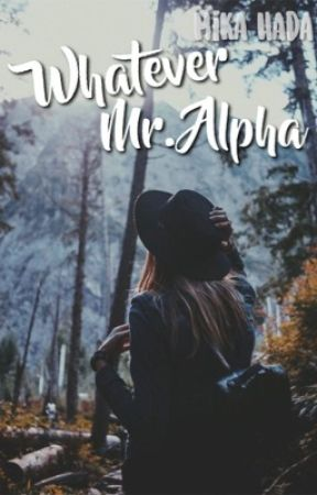 Whatever Mr. Alpha by QueenMikachuz