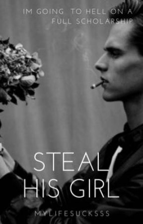 Steal His Girl by mylifesucksss