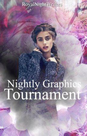 Nightly Graphics Tournament  by royalnightwriters