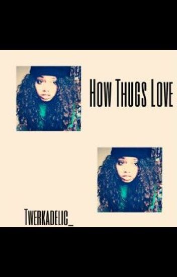How Thugs Love
