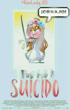 Pos Me Suicido... ¡C@rajo! by LuckyParkXD