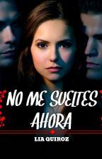 No Me Sueltes Ahora by MFlorencia_18