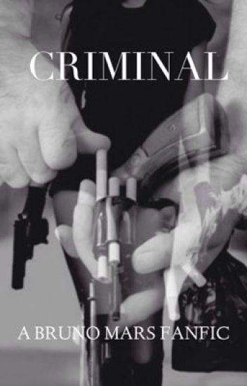 Criminal (Bruno Mars Fanfic)