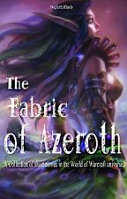 The Fabric of Azeroth by NightElflady