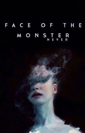 Face Of The Monster by NeverCatchMe