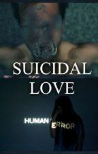 SUICIDAL LOVE by AleOrtiz378