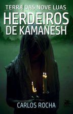 Herdeiros de Kamanesh by carlosmrocha