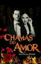 Chamas do Amor by Eadlyn22