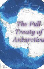 The Full Treaty of Antarctica by torchicishot