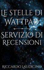 Le Stelle di Wattpad - Servizio di Recensioni (CHIUSO) by Radioactive_R