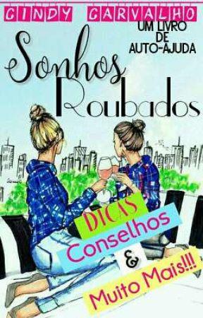 SONHOS ROUBADOS by CindyCarvalho1