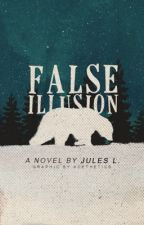 False Illusion by -Jewels-