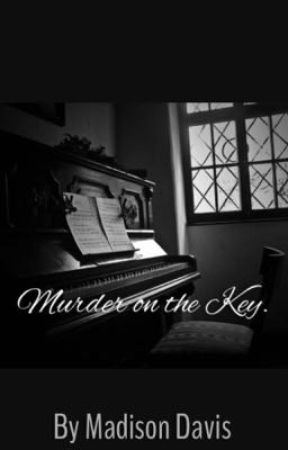 Murder on the Key. by maddie_192